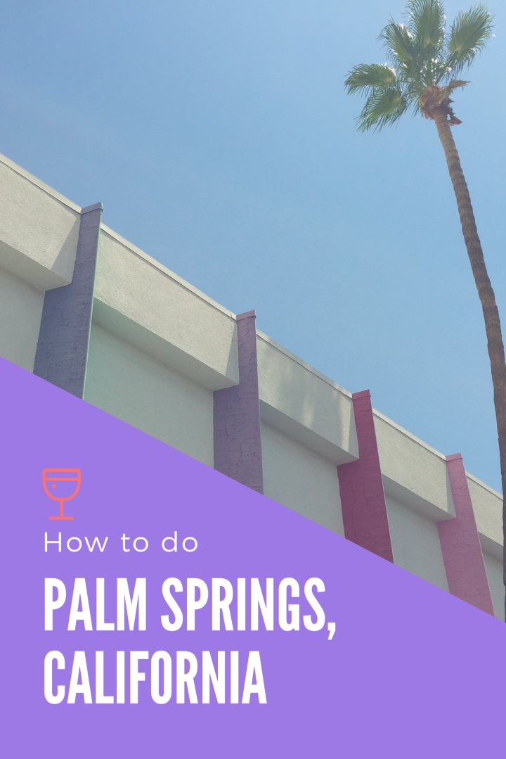 How To Do Palm Springs